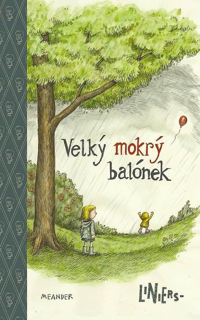 obal knihy - LINIERS, R. Velký mokrý balónek.