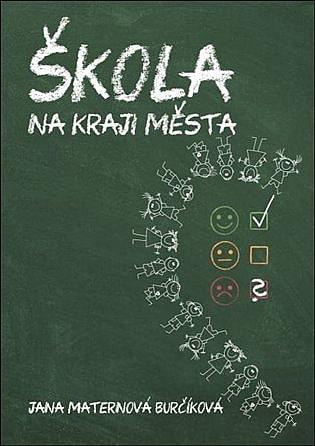 obal knihy - MATERNOVÁ BURČÍKOVÁ, J. Škola na kraji města.