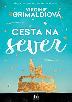 obal knihy - GRIMALDIOVÁ, V. Cesta na sever.