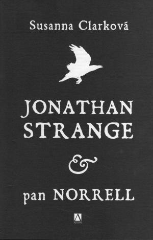 obal knihy - CLARKE, Susanna. Jonathan Strange & pan Norrell.