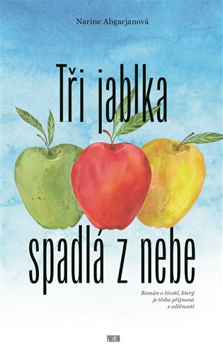 obal knihy - ABGARJANOVÁ, N. Tři jablka spadlá z nebe.